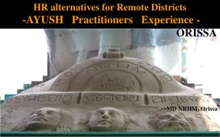 HR alternatives for Remote Districts  -AYUSH   Practitioners   Experience - ORISSA