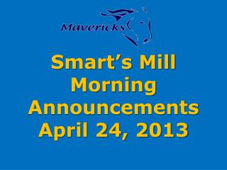 Smart's Mill Morning Announcements April 24, 2013
