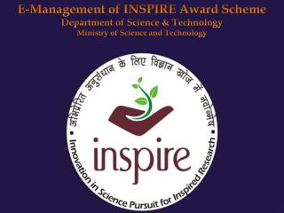 E-Management of INSPIRE Award Scheme Department of Science & Technology