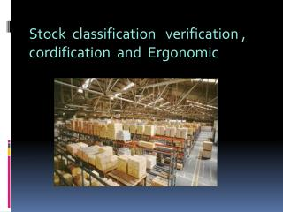 Stock  classification   verification , cordification  and  Ergonomic
