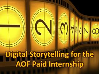 Digital Storytelling f or the AOF Paid Internship