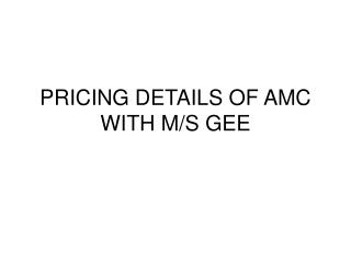 PRICING DETAILS OF AMC WITH M/S GEE