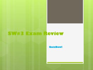 SW#3 Exam Review