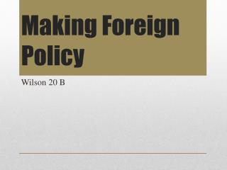 Making Foreign Policy