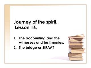 Journey of the spirit,  Lesson 16,