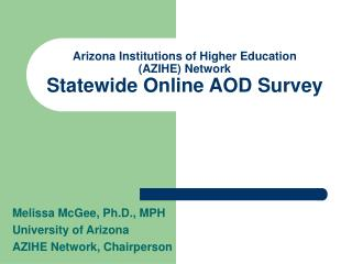 Arizona Institutions of Higher Education  (AZIHE) Network Statewide Online AOD Survey