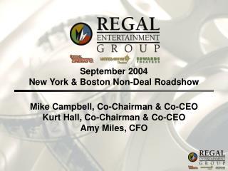 Mike Campbell, Co-Chairman & Co-CEO Kurt Hall, Co-Chairman & Co-CEO Amy Miles, CFO
