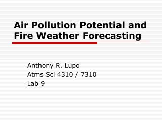 Air Pollution Potential and Fire Weather Forecasting