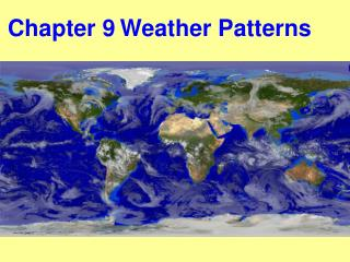 Chapter 9 Weather Patterns