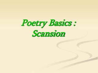 Poetry Basics : Scansion