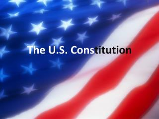 The U.S. Cons titution
