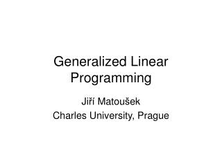 Generalized Linear Programming