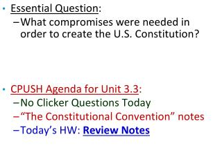 Essential Question : What compromises were needed in  order to create the U.S. Constitution?