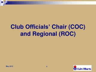 Club  Officials'  Chair (COC) and Regional (ROC)