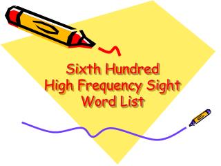 Sixth Hundred High Frequency Sight Word List