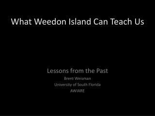 What Weedon Island Can Teach Us