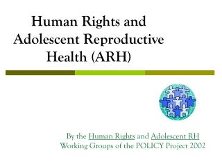 Human Rights and Adolescent Reproductive Health (ARH)