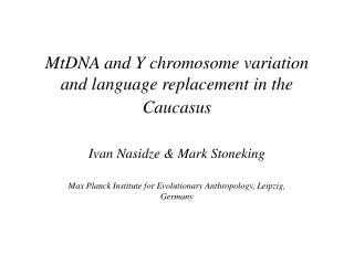 MtDNA and Y chromosome variation and language replacement in the Caucasus