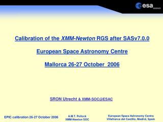 Calibration of the  XMM-Newton  RGS after SASv7.0.0 European Space Astronomy Centre