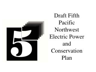 Draft Fifth Pacific Northwest Electric Power and  Conservation Plan