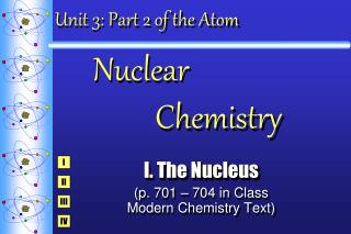 Unit 3: Part 2 of the Atom  Nuclear 			 Chemistry