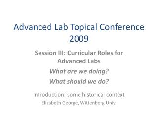 Advanced Lab Topical Conference 2009