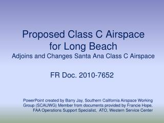 Proposed Class C Airspace for Long Beach  Adjoins and Changes Santa Ana Class C Airspace