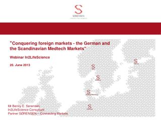 """ Conquering foreign markets - the German and the Scandinavian Medtech Markets"""