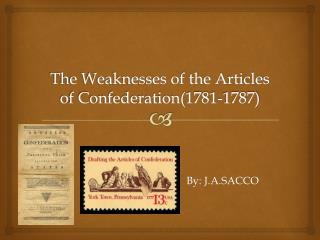 The Weaknesses of the Articles of Confederation(1781-1787)