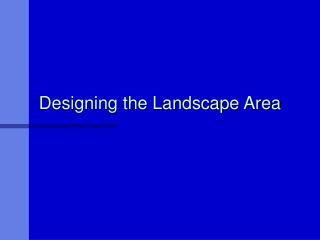 Designing the Landscape Area