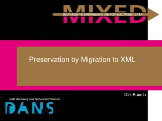 Preservation by Migration to XML