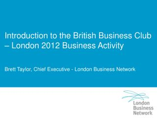 Introduction to the British Business Club – London 2012 Business Activity
