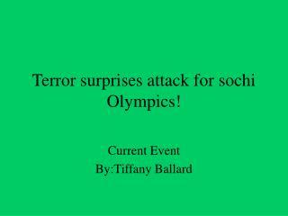 Terror surprises attack for sochi Olympics!