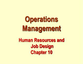 Operations Management Human Resources and  Job Design Chapter 10