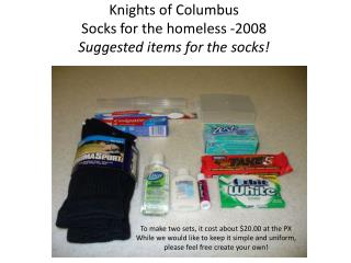 Knights of Columbus Socks for the homeless -2008 Suggested items for the socks!