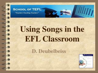 Using Songs in the EFL Classroom