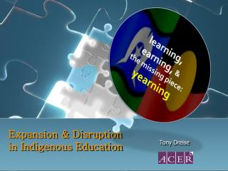 Expansion & Disruption  in Indigenous Education
