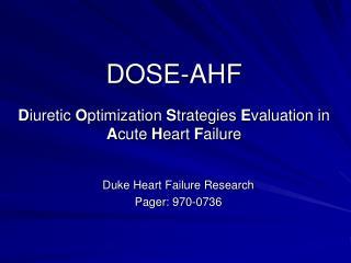 DOSE-AHF D iuretic O ptimization S trategies E valuation in A cute H eart F ailure