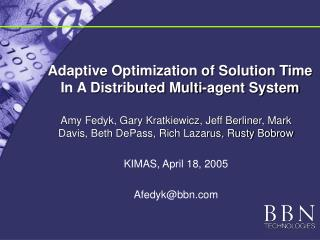 Adaptive Optimization of Solution Time  In A Distributed Multi-agent System