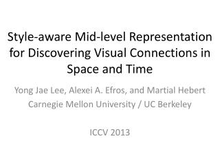 Style-aware Mid-level  Representation for Discovering Visual Connections in Space and Time