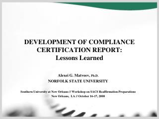 DEVELOPMENT OF COMPLIANCE CERTIFICATION REPORT: Lessons Learned