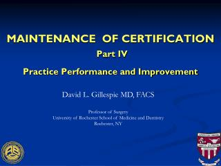 MAINTENANCE  OF CERTIFICATION Part IV  Practice Performance and Improvement