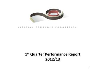 1 st  Quarter Performance Report 2012/13