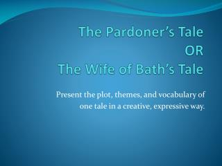 The Pardoner s Tale  OR The Wife of Bath s Tale