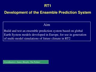 RT1 Development of the Ensemble Prediction System
