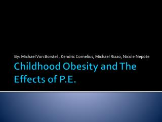 Childhood Obesity and The Effects of P.E.