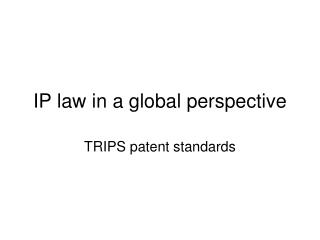 IP law in a global perspective