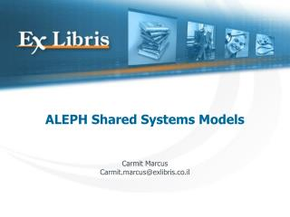 ALEPH Shared Systems Models