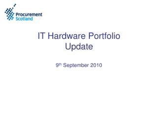 IT Hardware Portfolio  Update 9 th  September 2010