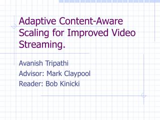 Adaptive Content-Aware Scaling for Improved Video Streaming.